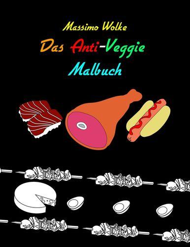 Das Anti-Veggie-Malbuch