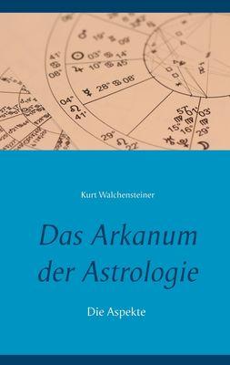 Das Arkanum der Astrologie - die Aspekte
