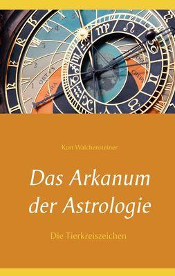 Das Arkanum der Astrologie - die Tierkreiszeichen