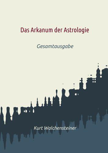 Das Arkanum der Astrologie