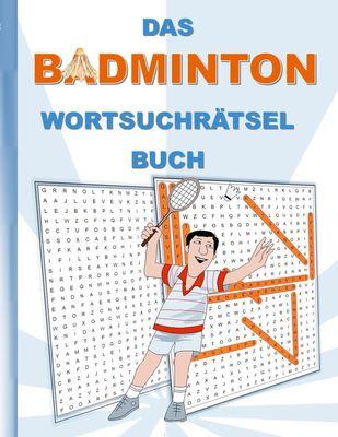 DAS BADMINTON WORTSUCHRÄTSEL BUCH