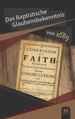Das Baptistische Glaubensbekenntnis von 1689