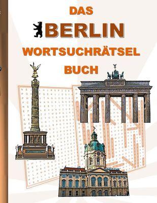 DAS BERLIN WORTSUCHRÄTSEL BUCH