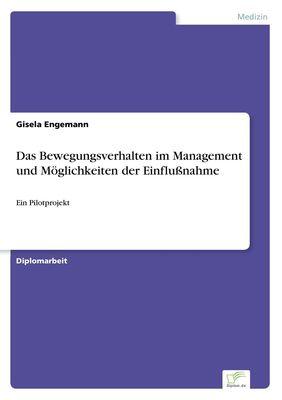Das Bewegungsverhalten im Management und Möglichkeiten der Einflußnahme