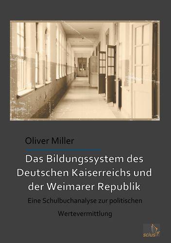 Das Bildungssystem des Deutschen Kaiserreichs und der Weimarer Republik