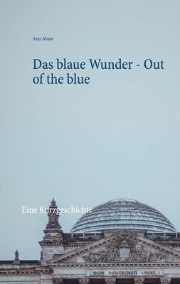 Das blaue Wunder - Out of the blue