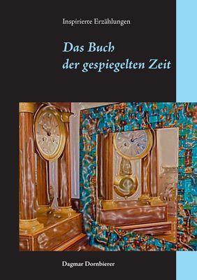 Das Buch der gespiegelten Zeit