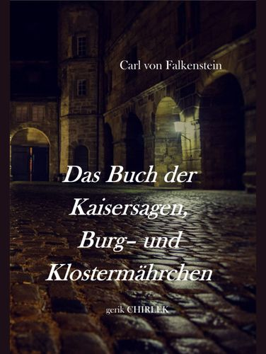 Das Buch der Kaisersagen, Burg- und Klostermährchen. [1850]