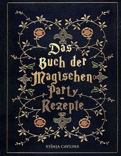 Das Buch der Magischen Party-Rezepte