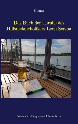 Das Buch der Unruhe des Hilfsmelancholikers Leon Sersoa