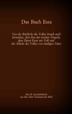 Das Buch Esra, das 10. Geschichtsbuch aus dem Alten Testament der Bibel
