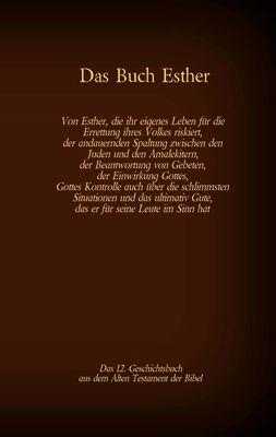 Das Buch Esther, das 12. Geschichtsbuch aus dem Alten Testament der Bibel