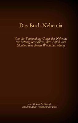 Das Buch Nehemia, das 11. Geschichtsbuch aus dem Alten Testament der Bibel