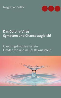 Das Corona-Virus - Symptom und Chance zugleich!