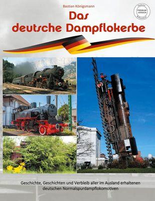Das deutsche Dampflokerbe - Premiumversion