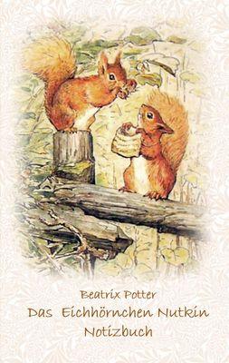 Das Eichhörnchen Nutkin Notizbuch ( Peter Hase )