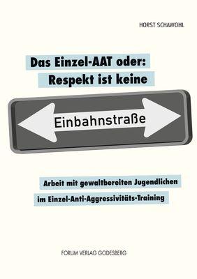 Das Einzel-AAT oder: Respekt ist keine Einbahnstraße