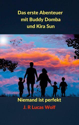 Das erste Abenteuer mit Buddy Domba und Kira Sun