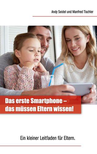 Das erste Smartphone –  das müssen Eltern wissen!