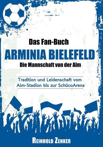 Das Fan-Buch Arminia Bielefeld - Die Mannschaft von der Alm