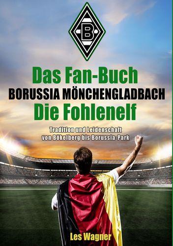 Das Fan-Buch Borussia Mönchengladbach - Die Fohlenelf