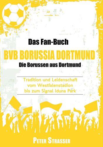 Das Fan-Buch BVB Borussia Dortmund - Die Borussen aus Dortmund
