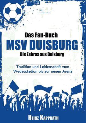Das Fan-Buch MSV Duisburg - Die Zebras aus Duisburg