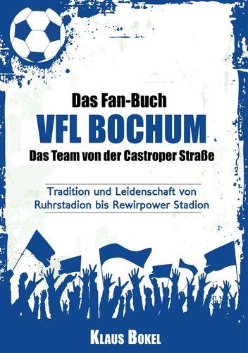 Das Fan-Buch VFL Bochum - Das Team von der Castroper Straße