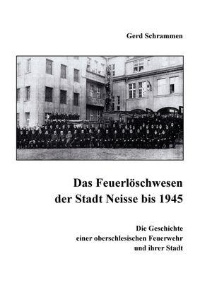 Das Feuerlöschwesen der Stadt Neisse bis 1945