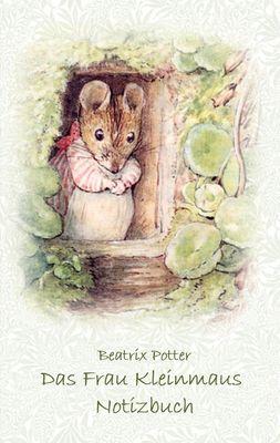Das Frau Kleinmaus Notizbuch ( Peter Hase )