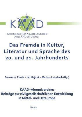 Das Fremde in Kultur, Literatur und Sprache des 20. und 21. Jahrhunderts