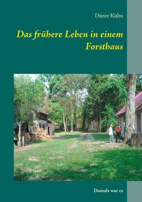 Das frühere Leben in einem Forsthaus