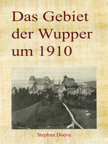 Das Gebiet der Wupper um 1910