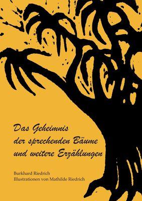 Das Geheimnis der sprechenden Bäume und weitere Erzählungen