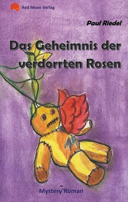Das Geheimnis der verdorrten Rosen