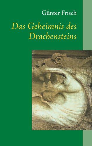 Das Geheimnis des Drachensteins
