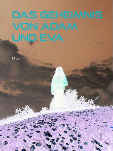 Das Geheimnis von Adam und Eva