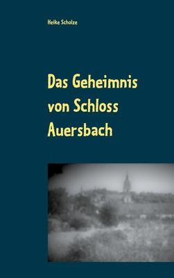 Das Geheimnis von Schloss Auersbach