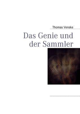 Das Genie und der Sammler