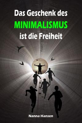 Das Geschenk des Minimalismus ist die Freiheit
