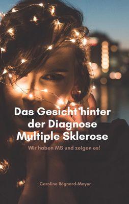 Das Gesicht hinter der Diagnose Multiple Sklerose