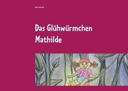 Das Glühwürmchen Mathilde