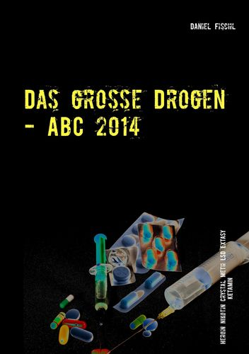 Das große Drogen - ABC 2014