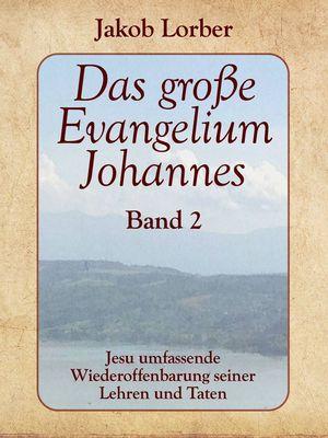 Das große Evangelium Johannes, Band 2