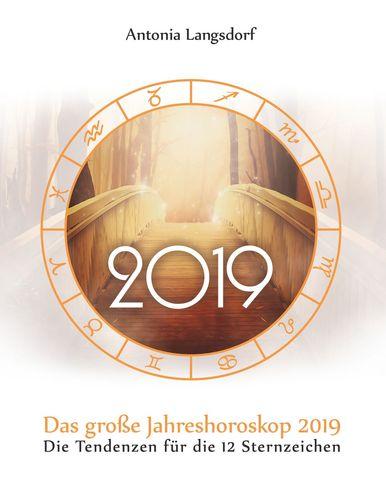 Das große Jahreshoroskop 2019