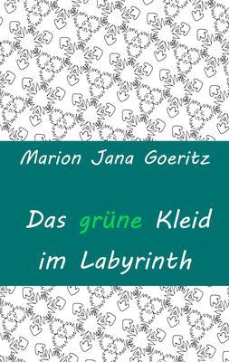 Das grüne Kleid im Labyrinth