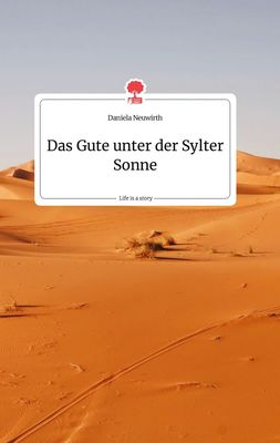 Das Gute unter der Sylter Sonne. Life is a Story - story.one