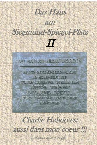 Das Haus am Siegmund-Spiegel-Platz II. Charlie Hebdo est aussi dans mon coeur !!!
