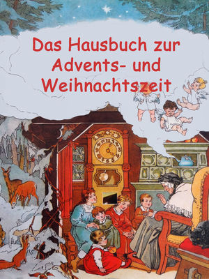 Das Hausbuch zur Advents- und Weihnachtszeit
