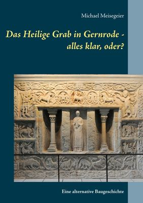Das Heilige Grab in Gernrode - alles klar, oder?
